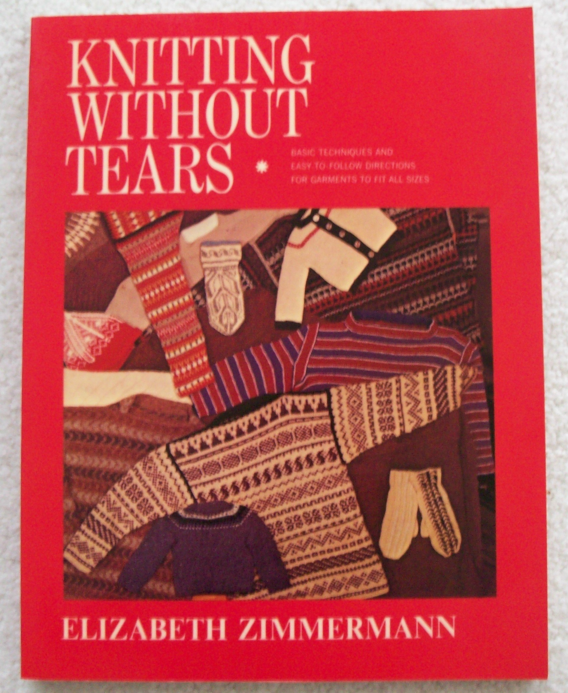d6aee810a Knitting Without Tears  Elizabeth Zimmermann  8601400632499  Amazon ...
