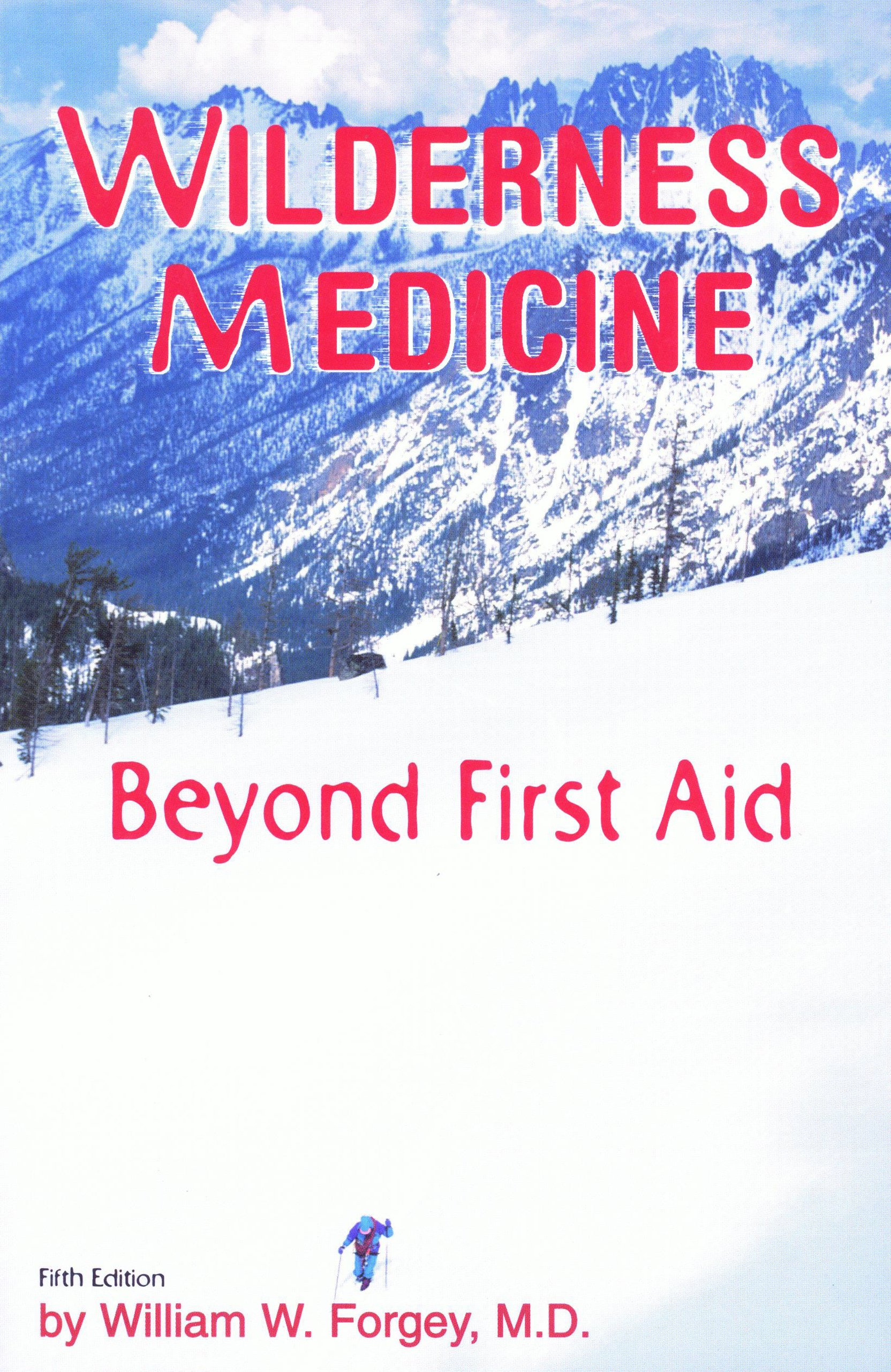 Wilderness Medicine, 5th: Beyond First Aid: Amazon.es: Forgey MD, William W: Libros en idiomas extranjeros