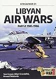 Libyan Air Wars Part 2: 1985-1986: Part 2: 1985–1986 (Africa@War)