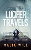 Lucifer Travels: Book #1 in the suspense, mystery thriller