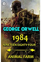 1984. Nineteen Eighty-Four. Animal Farm Kindle Edition
