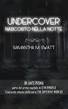 Undercover. Nascosto nella notte (Different Worlds, #1.5)