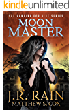 Moon Master: A Samantha Moon Paranormal Mystery Novel (Vampire for Hire Book 16)