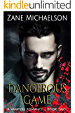 A Vampyre Romance - Book Two: Dangerous Game