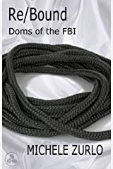 Re/Bound (Doms of the FBI Book 1) Kindle Edition