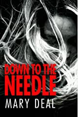 Down To The Needle Kindle Edition
