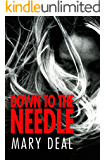 Down To The Needle: A Psychological Thriller