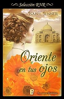 Oriente en tus ojos (Trilogía de Oriente 1) (Spanish Edition)