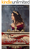 The Vampire Empress (The Vampire Princess Trilogy Book 3)