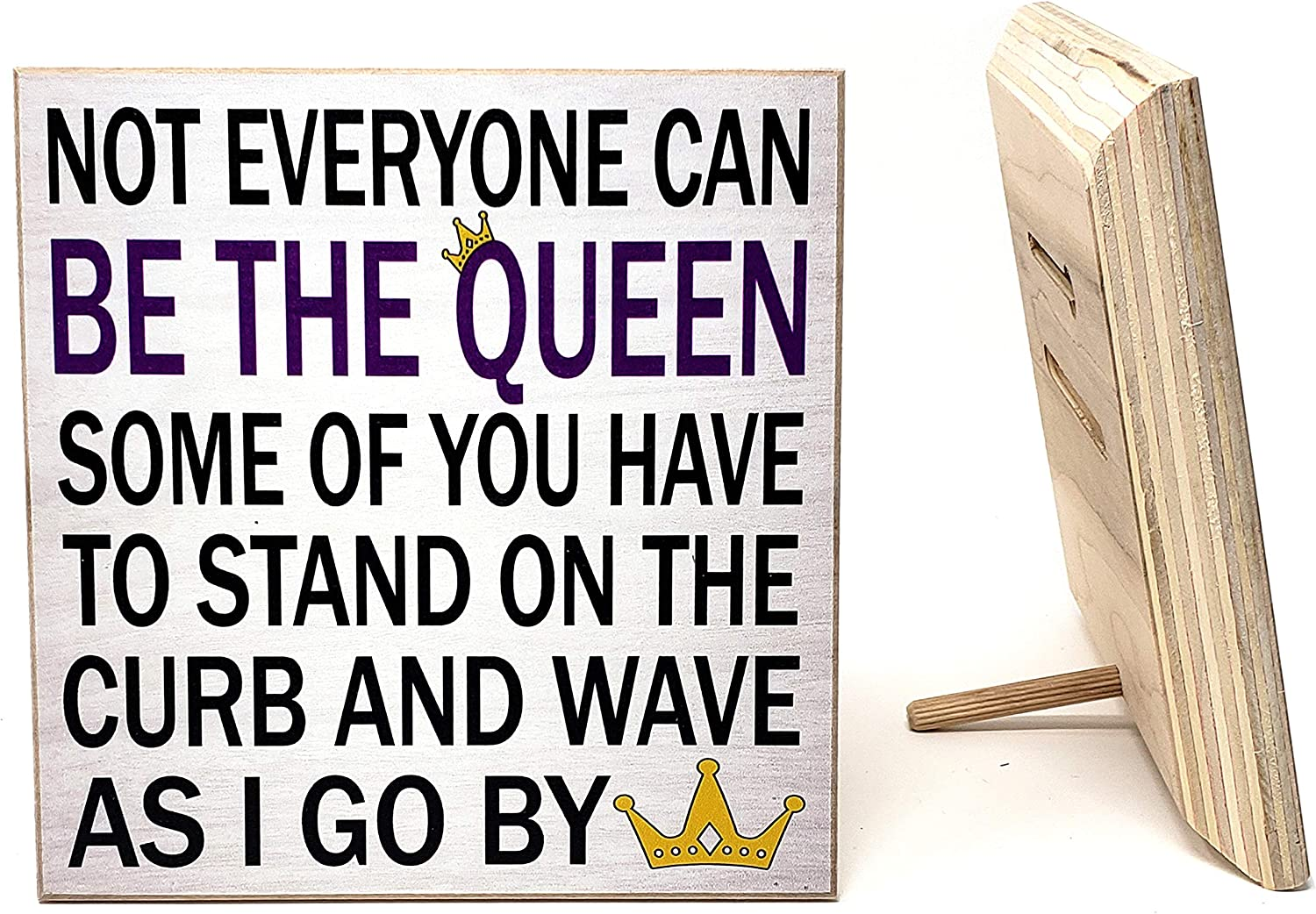 JennyGems Not Everyone Can Be The Queen Some of You Have to Stand on The Curb and Wave as I Go by | Sassy Wall Art | Funny Sign | Office Desk Decor | Made in USA