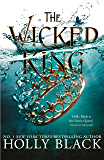 The Wicked King (The Folk of the Air #2) (English Edition)