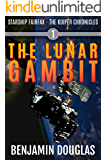 The Lunar Gambit: Starship Fairfax Book 1 - The Kuiper Chronicles
