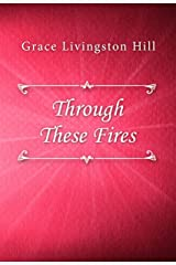 Through These Fires Kindle Edition