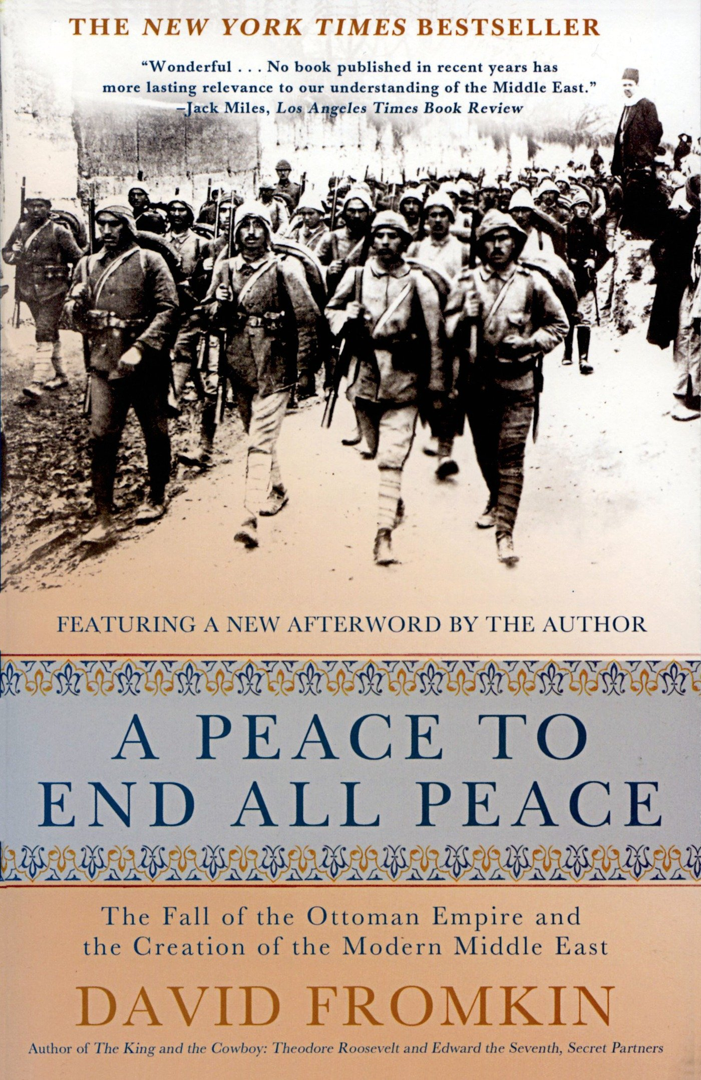A Peace To End All Peace  The Fall Of The Ottoman Empire And The Creation Of The Modern Middle East  English Edition