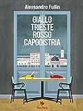 Giallo Trieste rosso Capodistria