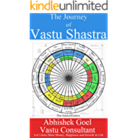 The Journey of Vastu Shastra: Let's Have More Money, Growth and Happiness in Life