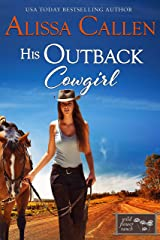 His Outback Cowgirl (Wildflower Ranch Book 4) Kindle Edition