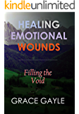 HEALING EMOTIONAL WOUNDS: Filling the Void