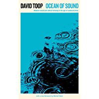 Ocean of Sound: Ambient sound and radical listening in the age of communication (Serpent's Tail Classics) book cover