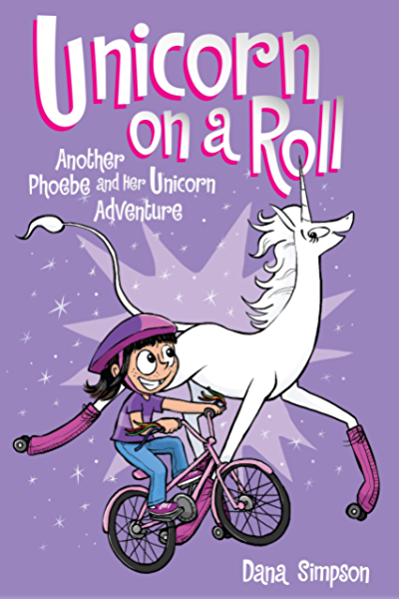 Unicorn on a Roll (Phoebe and Her Unicorn Series Book 2): Another Phoebe and Her Unicorn Adventure (English Edition) eBook: Simpson, Dana: Amazon.es: Tienda Kindle