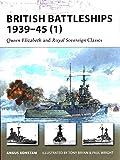 British Battleships 1939–45 (1): Queen Elizabeth and Royal Sovereign Classes (New Vanguard)