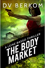 The Body Market: A Leine Basso Thriller Kindle Edition