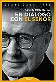En diálogo con el Señor: Textos de la predicación oral (Obras Completas de san Josemaría Escrivá) (Spanish Edition)