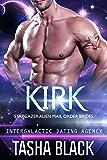 Kirk: Stargazer Alien Mail Order Brides #10 (Intergalactic Dating Agency)
