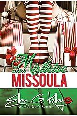 Mistletoe Over Missoula Kindle Edition