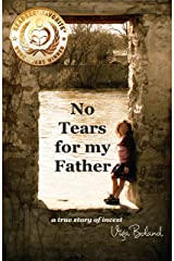 No Tears For My Father: A true story of incest Kindle Edition