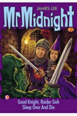 Mr Midnight #23: Good Knight, Raider Goh; Sleep Over And Die Kindle Edition