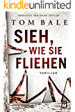 Sieh, wie sie fliehen (German Edition)