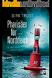 Pharisäer für Norddeich - Ostfriesland-Krimi (Jan de Fries 5) (German Edition)