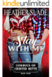 Stay with Me (Cowboys of Crested Butte Book 4)