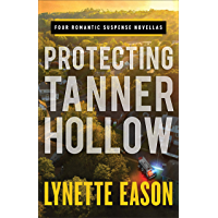 Protecting Tanner Hollow: Four Romantic Suspense Novellas (English