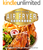 Air Fryer Cookbook: Super Easy Recipes to Fry, Bake, Grill, and Roast with Your Air Fryer (Air fryer recipes, Low fat diet,Fast Easy Cooking,Weigh Loss,Microwave Cooking, Low Fat Cooking)