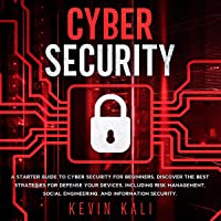Cyber Security: A Starter Guide to Cyber Security for Beginners, Discover the Best Strategies for Defense Your Devices…