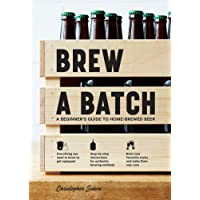 Brew a Batch: A beginner's guide to home-brewed beer