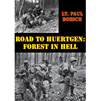 Road To Huertgen: Forest In Hell [Illustrated Edition] (English Edition)