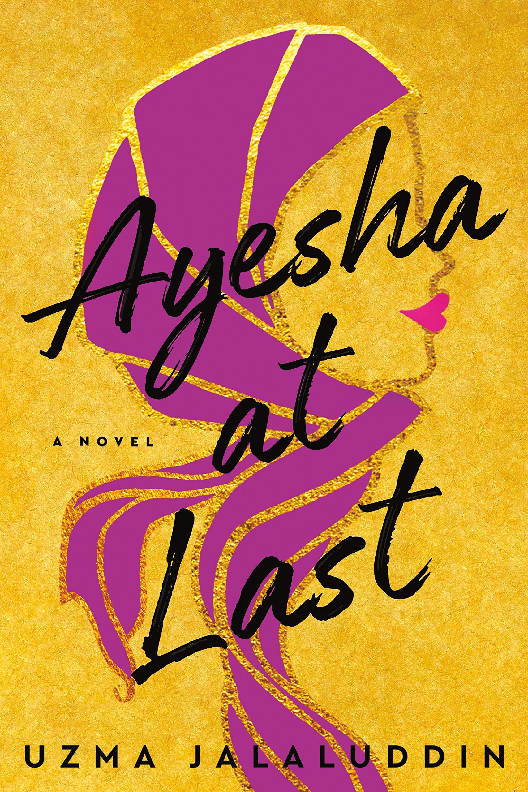 Ayesha at Last: Amazon.co.uk: Jalaluddin, Uzma: 9781984802798: Books