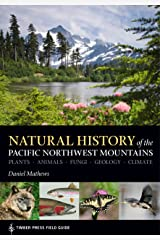 Natural History of the Pacific Northwest Mountains (A Timber Press Field Guide) Kindle Edition