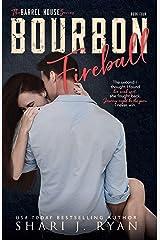 Bourbon Fireball (The Barrel House Series Book 4) Kindle Edition