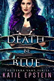 Death Be Blue (The Terra Vane Series Book 1)