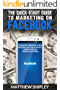 The Quick-Start Guide To Marketing On Facebook: Growing Likes For Your Business On The World's Largest Social Media Platform