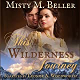 This Wilderness Journey: Heart of the Mountains, Book 2