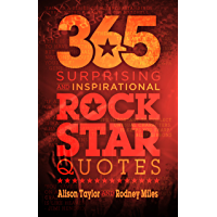 365 Surprising and Inspirational Rock Star Quotes book cover