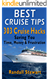 Best Cruise Tips: 303 Cruise Hacks Saving You Time, Money & Frustration