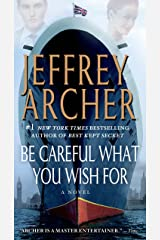 Be Careful What You Wish For: A Novel (Clifton Chronicles Book 4) Kindle Edition
