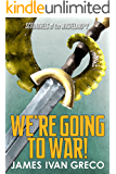 We're Going to War! (Scoundrels of the Wasteland Book 2)