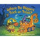 Where Do Diggers Trick-or-Treat? (Where Do...Series)